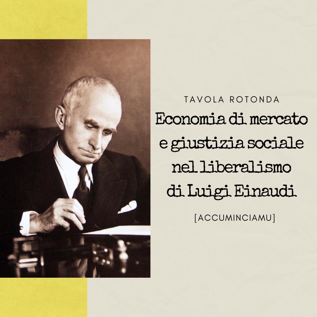 Economia di mercato e giustizia sociale nel liberalismo di Luigi Einaudi